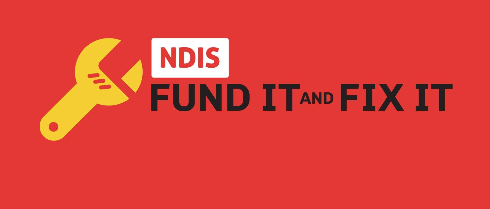 NDIS Fund it and Fix it